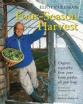 Four-Season Harvest: Organic Vegetables from Your Home Garden All Year Long (Paperback)