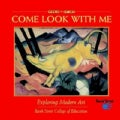 Come Look With Me: Exploring Modern Art (Hardcover)