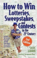 How to Win Lotteries, Sweepstakes, and Contests in the 21st Century (Paperback)