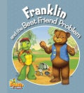 Franklin and the Best Friend Problem (Paperback)