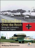 Thunder over the Reich: Flying the Luftwaffe's He162 Jet Fighter (Hardcover)