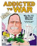 Addicted To War: Why The U.s. Can&#39;t Kick Militarism (Paperback)