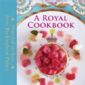 A Royal Cookbook: Seasonal Recipes from Buckingham Palace (Hardcover)