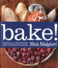 Bake!: Essential Techniques for Perfect Baking (Hardcover)
