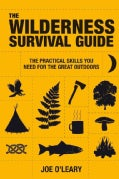 The Wilderness Survival Guide: The Practical Skills You Need for the Great Outdoors (Paperback)