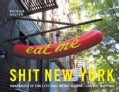 Shit New York: Snapshots of the City That Never Sleeps-caught Napping (Hardcover)