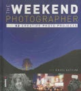 The Weekend Photographer: 52 Creative Photography Projects (Paperback)