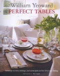 Perfect Tables: Tabletop Secrets, Settings, and Centerpieces for Delicious Dining (Paperback)