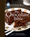 Le Cordon Bleu The Chocolate Bible (Hardcover)