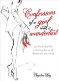 Confessions of a Girl With a Wanderlust: Too Hot to Handle-sizzling Diaries of Desire and Discovery (Paperback)