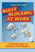 Bully Blocking at Work: A Self-help Guide for Employees and Managers (Paperback)