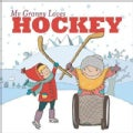 My Granny Loves Hockey (Hardcover)