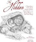 The Hidden: A Compendium of Arctic Giants, Dwarves, Gnomes, Trolls, Faeries, and Other Strange Beings from Inuit ... (Hardcover)