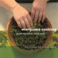 Marijuana Cooking: Good Medicine Made Easy (Paperback)