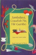 Jambalaya, Crawfish Pie, File Gumbo: Cajun and Creole Cuisine (Paperback)