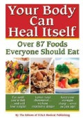 Your Body can Heal Itself: Over 87 Foods Everyone Should Eat (Paperback)