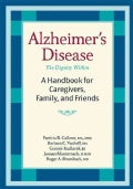 Alzheimer's Disease: A Handbook for Caregivers, Family, and Friends (Paperback)