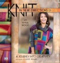 Knit in New Directions: A Journey into Creativity (Paperback)