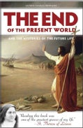 The End of the Present World and the Mysteries of the Future Life (Paperback)