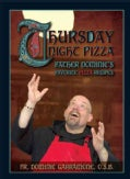 Thursday Night Pizza: Father Dominic's Favorite Pizza Recipes (Paperback)