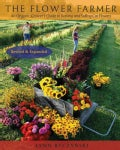 The Flower Farmer: An Organic Grower's Guide to Raising and Selling Cut Flowers (Paperback)
