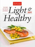 America's Test Kitchen Light & Healthy 2011: The Year's Best Recipes Lightened Up (Hardcover)