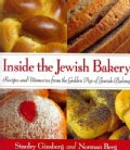 Inside the Jewish Bakery: Recipes and Memories from the Golden Age of Jewish Baking (Hardcover)