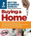 Better Business Bureau's Buying a Home: Insider's Guide to Success (Paperback)