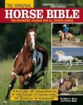 The Original Horse Bible: The Definitive Source for All Things Horse (Paperback)