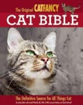 The Original Cat Fancy Cat Bible: The Definitive Source for All Things Cat (Paperback)