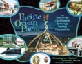 Pacific Ocean Park: The Rise and Fall of L.a.'s Space Age Nautical Pleasure Pier (Hardcover)