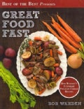 Great Food Fast: Bob Warden&#39;s Ultimate Pressure Cooker Recipes (Paperback)