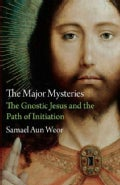 The Major Mysteries: The Gnostic Jesus and the Path of Initiation (Paperback)