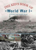 The Kid&#39;s Book of World War I: A Project and Activity Book (Paperback)