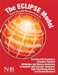 The Eclipse Model: Teaching Self-Regulation, Executive Function, Attribution, and Sensory Awareness to Students W... (Paperback)