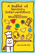 A Buffet of Sensory Interventions:: Solutions for Middle and High School Students With Autism Sp