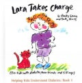 Lara Takes Charge: For Kids With Diabetes, Their Friends, and Siblings (Hardcover)