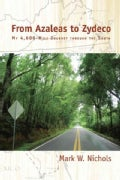 From Azaleas to Zydeco: My 4,600-Mile Journey through the South (Paperback)