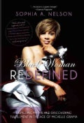 Black Woman Redefined: Dispelling Myths and Discovering Fulfillment in the Age of Michelle Obama (Hardcover)