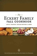 The Eckert Family Fall Cookbook: Apple, Pumpkin, Squash Recipes, & More (Spiral bound)