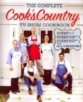 The Complete Cook&#39;s Country TV Show Cookbook: Every Recipe, Every Ingredient Testing, Every Equipment Rating from... (Paperback)