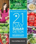 The 21 Day Sugar Detox: Bust Sugar & Carb Cravings Naturally (Paperback)