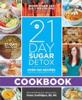 The 21-Day Sugar Detox Cookbook: Over 100 Recipes for Any Program Level (Paperback)