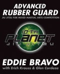 Advanced Rubber Guard: Jiu-Jitsu for Mixed Martial Arts Competition (Paperback)