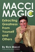 Macci Magic: Extracting Greatness from Yourself and Others (Paperback)