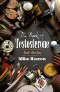 The Book of Testosterone: Stuff Men Say (Paperback)