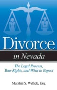 Divorce in Nevada: The Legal Process, Your Rights, and What to Expect (Paperback)