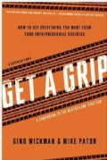 Get a Grip: How to Get Everything You Want from Your Entrepreneurial Business (Paperback)