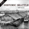 Historic Seattle 2015 Calendar (Calendar)