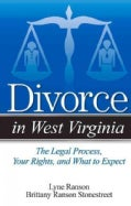 Divorce in West Virginia: The Legal Process, Your Rights, and What to Expect (Paperback)